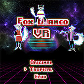 VR (Tropical Mix) by Fox Blanco