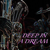 Deep In A Dream von Various Artists