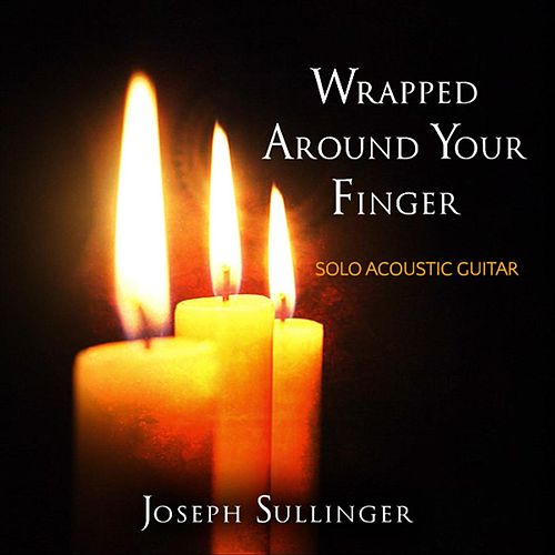 Wrapped Around Your Finger von Joseph Sullinger