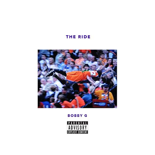 The Ride by Bobby G