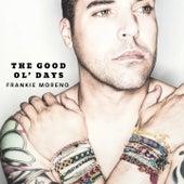 The Good Ol' Days von Frankie Moreno