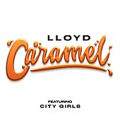 Caramel (Remix) [feat. City Girls] von Lloyd