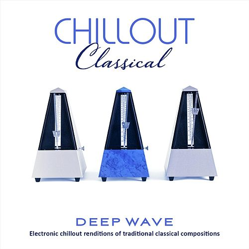 Chillout Classical di Deep Wave