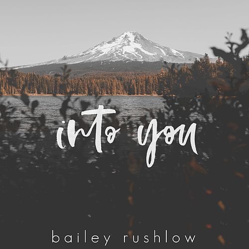 Into You (Acoustic) de Bailey Rushlow