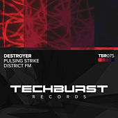 Pulsing Strike + District FM de Destroyer (Techno)
