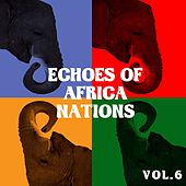 Echoes of African Nations Vol, 6 by Various Artists