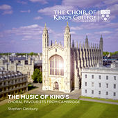 The Music of King's: Choral Favourites from Cambridge by Stephen Cleobury