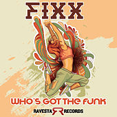 Who's Got The Funk by DJ Fixx