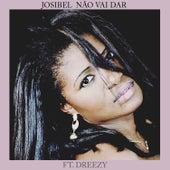 Não Vai Dar by Josibel