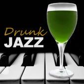 Drunk Jazz – Best Jazz Music for Jazz Club & Jazz Bar, Smooth Vibes of Retro Jazz Sounds, Mellow Jazz, Calming Piano Bar by Piano Jazz Background Music Masters