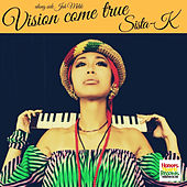 Vision Come True Along Side Jah Melik by Sista-K
