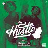 Fé No Hustle by Mauro Pirano