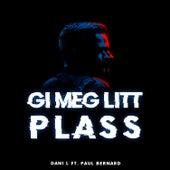 Gi Meg Litt Plass by Daniel Couva