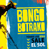 Todos los días sale el sol de Bongo Botrako