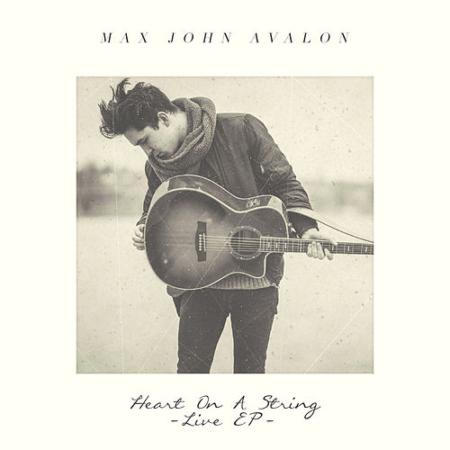 Heart On A String (Live) de Max John Avalon