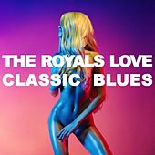 The Royals: Love Classic Blues by Various Artists