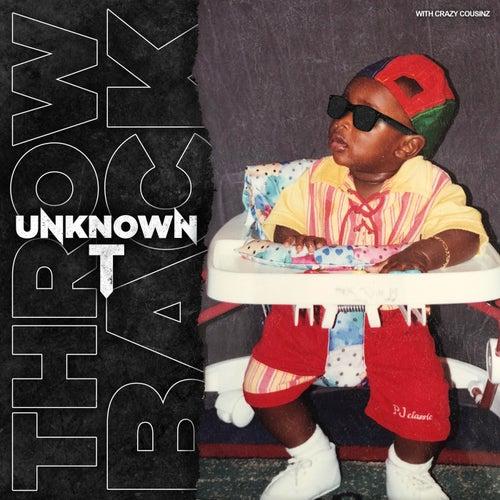 Throwback de Unknown T