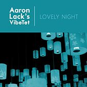 Lovely Night by Aaron Lack's Vibetet