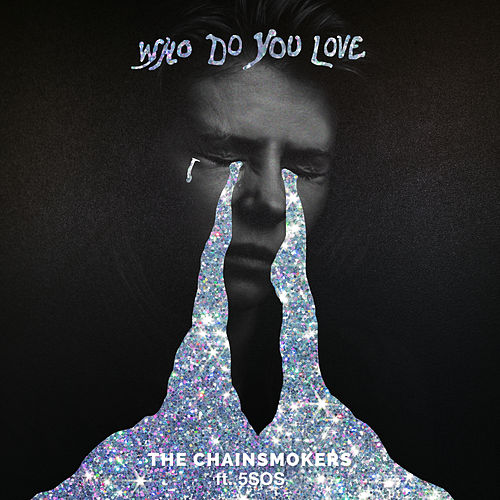 Who Do You Love (feat. 5 Seconds of Summer) von The Chainsmokers