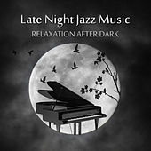 Late Night Jazz Music: Relaxation After Dark, Velvet Lounge Music, Smooth Piano Jazz, Moody Instrumental Songs by Piano Jazz Background Music Masters