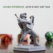 Love Is Not Just Talk de Double Experience