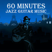 60 Minutes Jazz Guitar Music: Best Instrumental Music, Easy Listening, Smooth Jazz, Simply Special Jazz, Soft Background Music, Chillin' Classical Guitar, Mood & Romantic Songs by Anatol Kanarowski