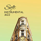 Soft Instrumental Jazz – Jazz Relaxation, Calming Songs to Rest, Deep Relaxation, Ambient Instrumental Jazz 2019 de Relaxing Piano Music