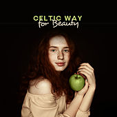 Celtic Way for Beauty: Music for Spa, Massage, Bathing and Beauty Treatments by Relaxing Spa Music