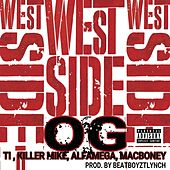 Westside Og (feat. Killer Mike, Macboney & Alfamega) de T.I.