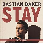 Stay (Acoustic) de Bastian Baker