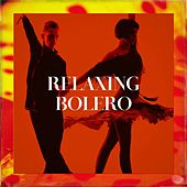 Relaxing Bolero de Various Artists