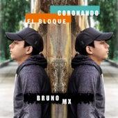 Coronando El Bloque by Bruno MX
