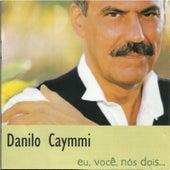 Eu, Você, Nós Dois de Danilo Caymmi