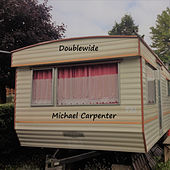 Doublewide de Michael Carpenter