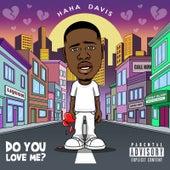 Do You Love Me by Ha Ha Davis