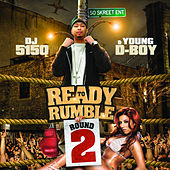 Ready to Rumble: Round 2 by Young D-Boy