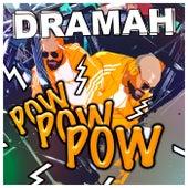 Pow Pow Pow von Dramah