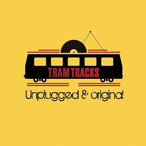 Unplugged & Original de Tramtracks