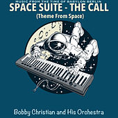 Music From the Time of Babylon Berlin: Space Suite - The Call (Theme From Space) de Bobby Christian