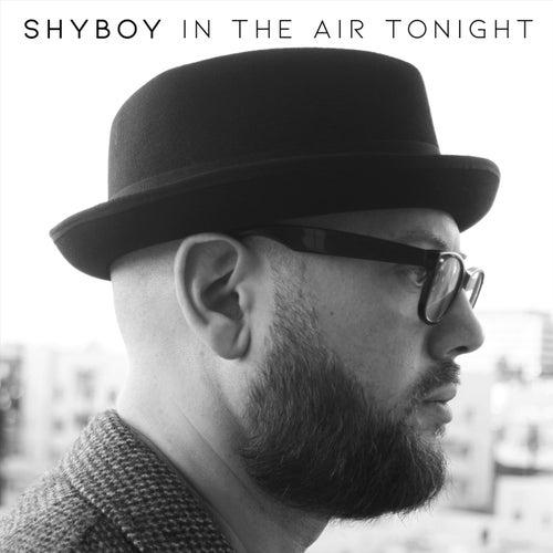 In the Air Tonight van Shyboy
