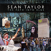 The Path into Blue by Sean Taylor