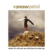 When It's All over We Still Have to Clear Up (Remastered) von Snow Patrol