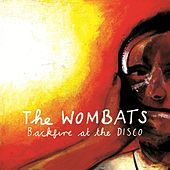 Backfire At The Disco (Rumbled in the Disco Mix) de The Wombats