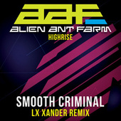 Smooth Criminal - Re-Recorded LX Xander Remix von Alien Ant Farm