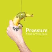 Pressure by *repeat repeat