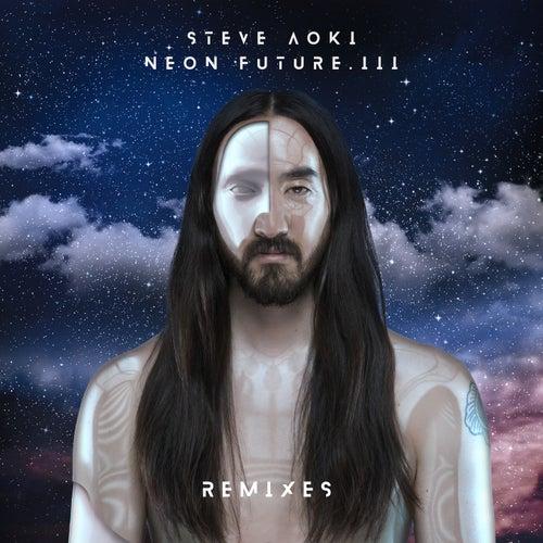 Neon Future III (Remixes) by Steve Aoki