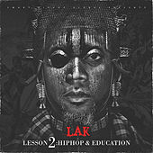 Lesson 2: Hiphop & Education by LAK
