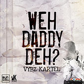 Weh Daddy Deh by VYBZ Kartel
