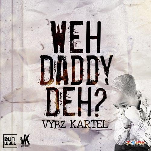 Weh Daddy Deh by VYBZ Kartel
