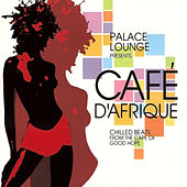 Palace Lounge Presents: Café D'Afrique di Various Artists